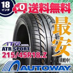 ◆送料無料◆【新品】 【タイヤ】 ATR SPORT 215/45R18 93W XL