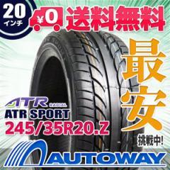 ◆送料無料◆【新品】 【タイヤ】 ATR SPORT 245/35R20.Z 95W XL