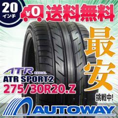 ◆送料無料◆【新品】 【タイヤ】 ATR SPORT2 275/30R20.Z 97W XL