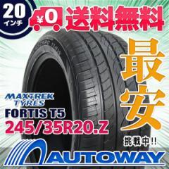 ◆送料無料◆【新品】 【タイヤ】 MAXTREK FORTIS T5 245/35R20 95Y XL