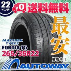 ◆送料無料◆【新品】 【タイヤ】  MAXTREK FORTIS T5 265/35R22