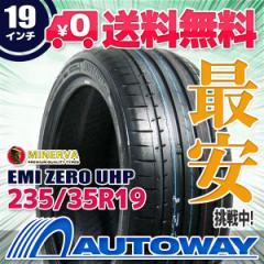 ◆送料無料◆MINERVA EMI ZERO UHP 235/35R19.Z 9...