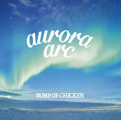 送料無料有 特典/[CD]/BUMP OF CHICKEN/aurora arc [DVD付初回限定盤 A]/TFCC-8667