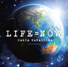 送料無料有/[CD]/川島だりあ/LIFE=NOW/DAKFSBTD-1