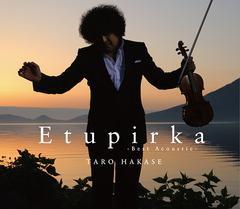 送料無料有/[CD]/葉加瀬太郎/Etupirka〜Best Acoustic〜 [通常盤]/HUCD-10166
