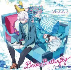 "[CD]/MEZZO""/アプリゲーム『アイドリッシュセブン』: Dear Butterfly/LACM-14687"