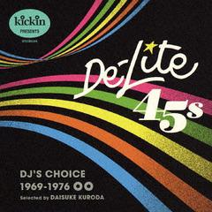 送料無料有/[CD]/オムニバス/kickin presents De-Lite 45s: DJS CHOICE/OTLCD-5344