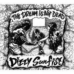 [CD]/Dizzy Sunfist/THE DREAM IS NOT DEAD/CBR-82