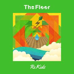 [CD]/The Floor/Re Kids/HTBY-1603