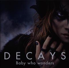 送料無料有/[CD]/DECAYS/Baby who wanders [DVD付初回生産限定盤 A]/MUCD-8082