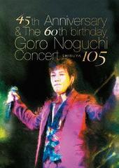 送料無料有/[DVD]/野口五郎/45th Anniversary & The 60th birthday Goro Noguchi Concert 渋谷105/IOBD-21074