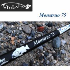 ツララ TULALA Monstruo 75 モンストロ75 【送料無料】【tula】