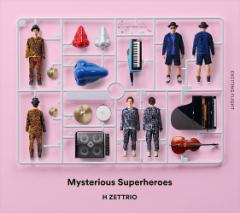 (おまけ付)Mysterious Superheroes(EXCITING FLIGHT盤) / H ZETTRIO エイチゼットリオ (CD) APPR-3016-TOW