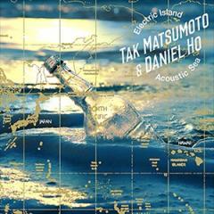 ☆【おまけ付】Electric Island,Acoustic Sea / Tak Matsumoto & Daniel Ho 【CD】 BMCS-8010-SK