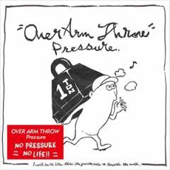 ☆【おまけ付】Pressure / OVER ARM THROW オーバー アーム スロウ 【CD】 FGCA-34-SK