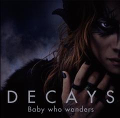☆【おまけ付】Baby who wanders(初回生産限定盤A) / DECAYS ディケイズ 【CD+DVD】 MUCD-8082-SK