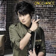 ☆【おまけ付】ONE CHANCE (初回限定盤A) / 下野 紘 【SingleCD】 PCCG-1540-SK
