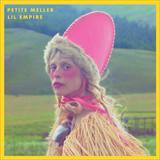 ☆【おまけ付】LIL EMPIRE / PETITE MELLER ペティート・メラー(輸入盤) 【CD】 0602557347203-JPT