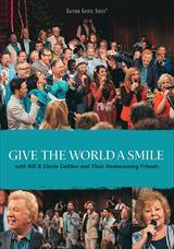 ☆【おまけ付】GIVE THE WORLD A SMILE / BILL & GLORIA GAITHER ビル&グロリ (輸入盤) 【DVD】 0617884893699-JPT