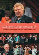 ☆【おまけ付】SWEETER AS THE DAYS GO BY / BILL & GLORIA GAITHER ビル&グロ(輸入盤) 【DVD】 0617884893897-JPT