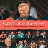 ☆【おまけ付】 SWEETER AS THE DAYS GO BY / BILL & GLORIA GAITHER ビル&グロリア(輸入盤) 【CD】 0617884893927-JPT