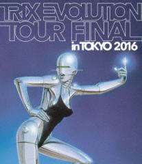 【Blu-ray】TRIX EVOLUTION TOUR FINAL in TOKYO 2016(Blu-ray Disc)/TRIX [KIXM-262] トリツクス