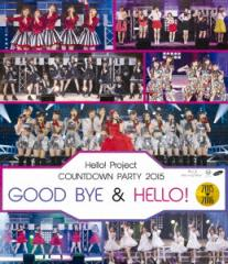 【Blu-ray】Hello!Project COUNTDOWN PARTY 2015 〜 GOOD BYE & HELLO!〜(Blu-ray Disc)/オムニバス [EPXE-5079]