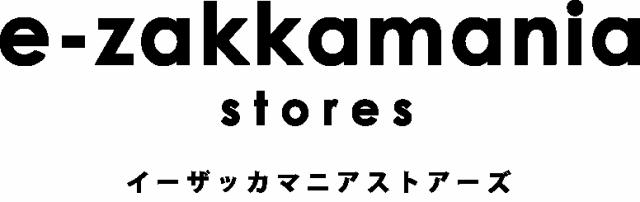 e-zakkamania stores イーザッカマニアストアーズ