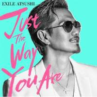 CD / EXILE ATSUSHI / Just The Way You Are (CD+...