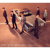 ▼ CD / 2PM / WITH ME AGAIN (CD+DVD) (初回生産...