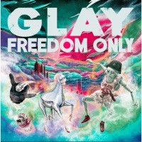 CD / GLAY / FREEDOM ONLY
