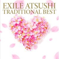 ▼ CD / EXILE ATSUSHI / TRADITIONAL BEST (CD+D...