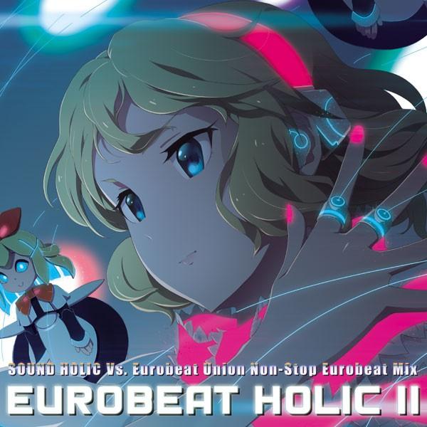 EUROBEAT HOLIC II -SOUND HOLIC Vs. Eurobeat U...