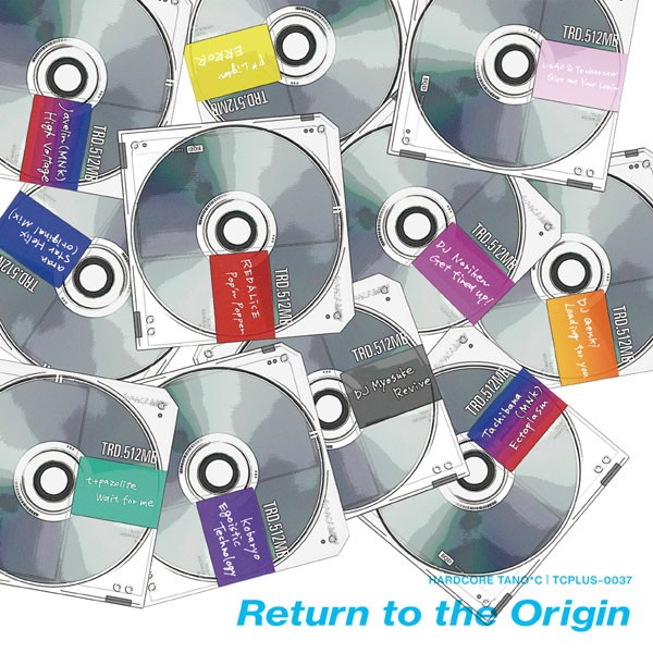 Return to the Origin -HARDCORE TANO*C-