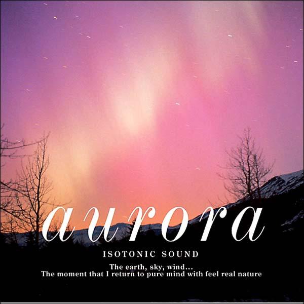 Aurora オーロラ ヒーリング CD BGM 音楽 癒し ...