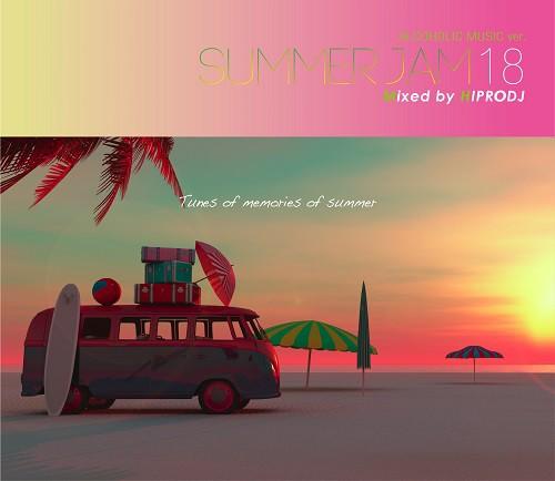 ALCOHOLIC MUSIC ver. SUMMER JAM 18 / HIPRODJ