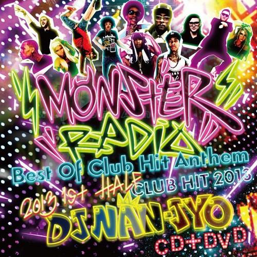 MONSTER RADIO BEST OF 2013 / DJ NAN-JYO【CD,DV...