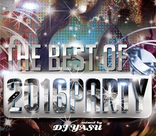 THE BEST OF 2016 -PARTY- / DJ YASU