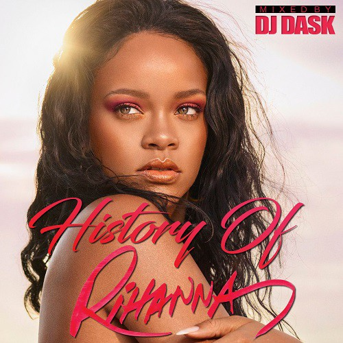 History of Rihanna / DJ DASK