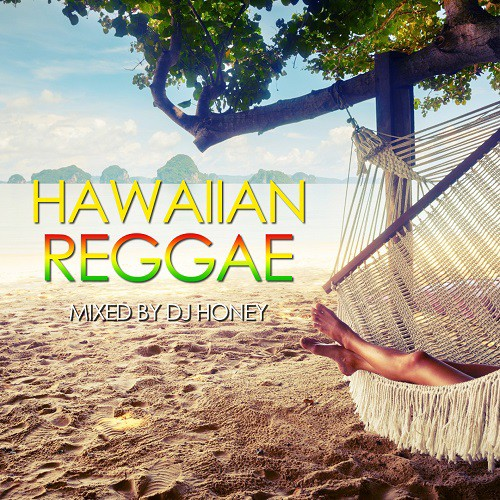 HAWAIIAN REGGAE / DJ HONEY