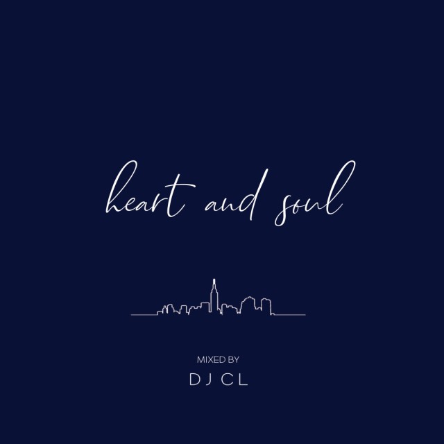 Heart and Soul / DJ CL a.k.a Mr.FLAVA