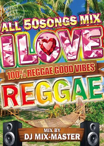 I LOVE REGGAE / DJ MIX-MASTER