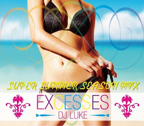 EXCESSES SUPER SUMMER SEASON MIX / DJ LUKE