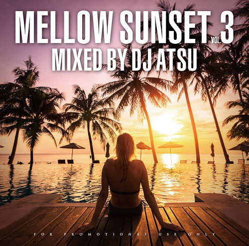 Mellow Sunset vol.3 / DJ ATSU