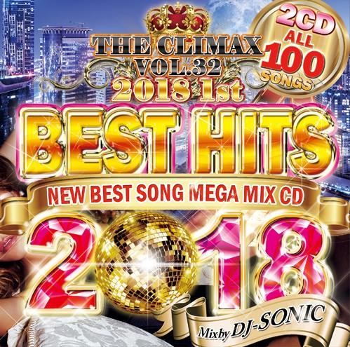 THE CLIMAX Vol.32 BEST HITS 2018 1st / DJ SONI...