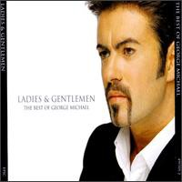 George Michael / Ladies & Gentlemen: Best Of (...