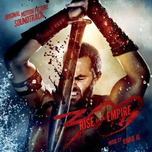Junkie XL (Soundtrack) / 300: Rise Of An Empir...