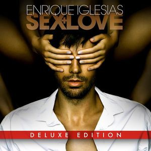 Enrique Iglesias / Sex & Love (Deluxe Edition)...