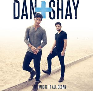 Dan + Shay / Where It All Began (輸入盤CD) (ダ...
