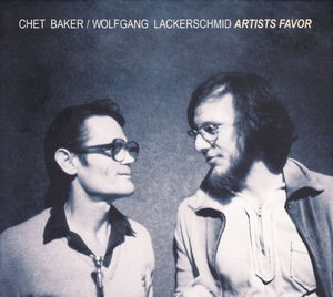 Chet Baker/Wolfgang Lackerschmid / Artists Fav...